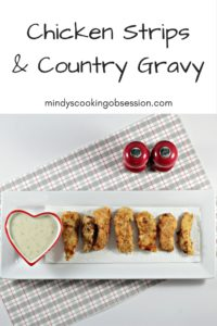 Chicken Strips & Country Gravy is classic comfort food. The chicken is juicy and tender and the gravy is smooth and creamy. This dish is a family favorite.