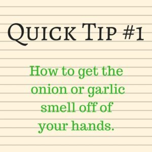 This easy trick work like magid to get the garlic and onion smell off of your hands when washing doesn't work.