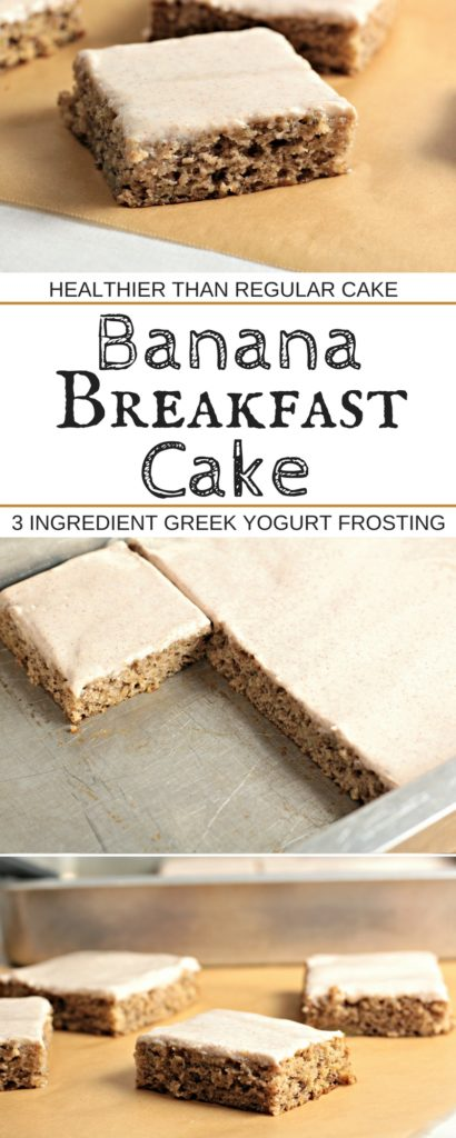 Banana Breakfast Cake contains no oil and has a healthy 3 ingredient Greek yogurt frosting. Who doesn't want a healthful version of cake for breakfast?!