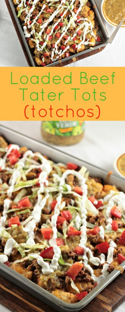 Loaded Beef Tater Tots (Totchos) feature nacho ingredients (ground beef, cheese, sour cream, salsa, and tomatoes) on tater tots instead of tortilla chips.